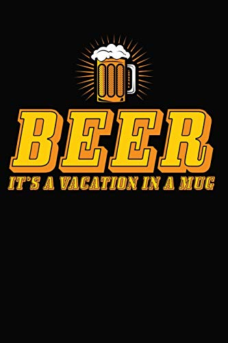 Beer It's A Vacation In A Mug