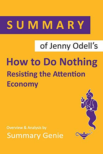 Summary of Jenny Odell's How to Do Nothing