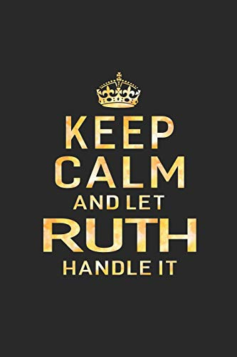 Keep Calm and Let Ruth Handle It