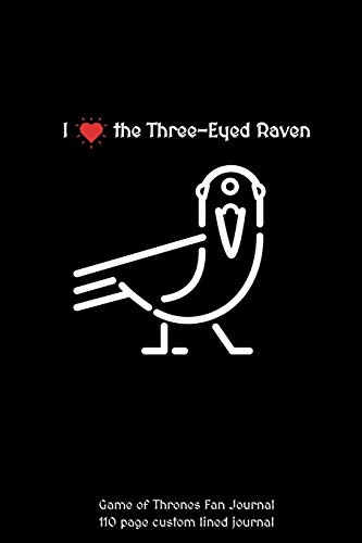 I Love the Three-Eyed Raven Game of Thrones Fan Journal
