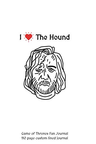 I Love the Hound Game of Thrones Fan Journal