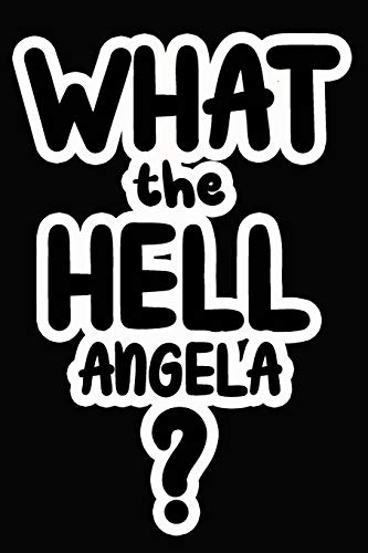 What the Hell Angela?