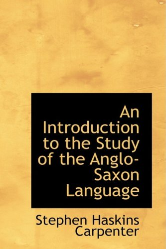 An Introduction to the Study of the Anglo-Saxon Language