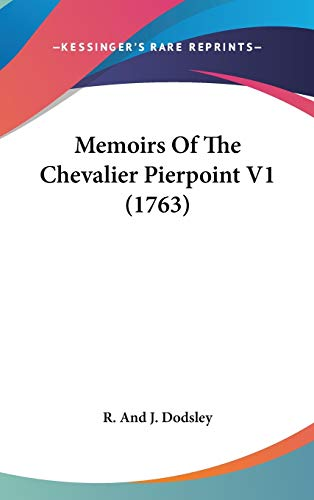 Memoirs Of The Chevalier Pierpoint V1 (1763)