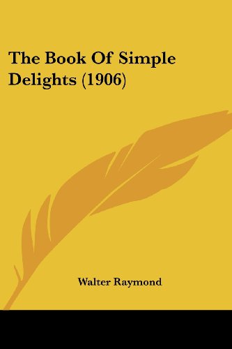The Book Of Simple Delights (1906)