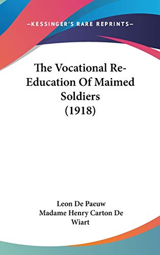 The Vocational Re-Education of Maimed Soldiers (1918)