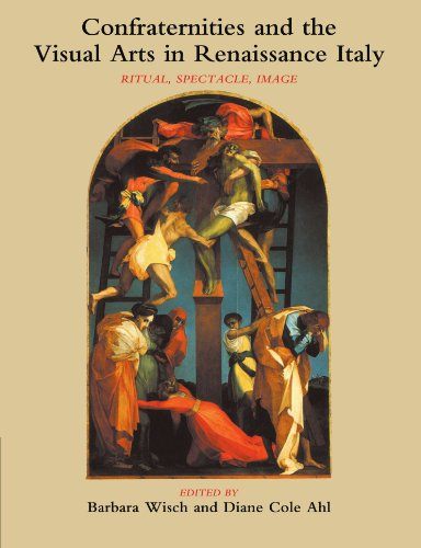 Confraternities and the Visual Arts in Renaissance Italy