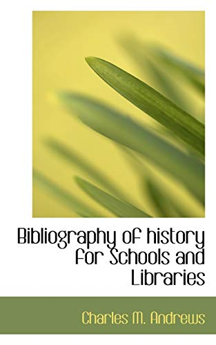 Bibliography of History for Schools and Libraries