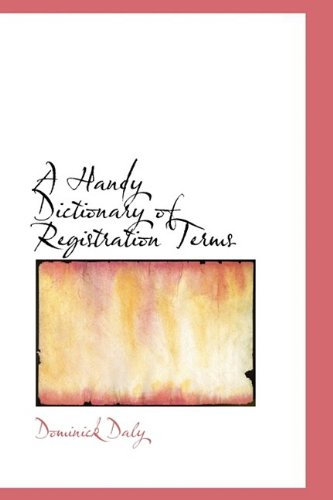 A Handy Dictionary of Registration Terms
