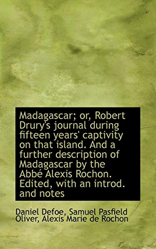 Madagascar; Or, Robert Drury's Journal During Fifteen Years' Captivity on That Island. and a Further