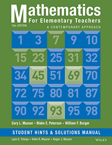 Mathematics for Elementary Teachers: A Contemporary Approach 10e Student Hints and Solutions Manual