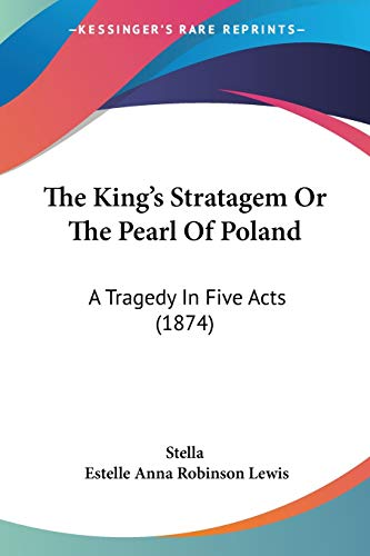 The King's Stratagem Or The Pearl Of Poland