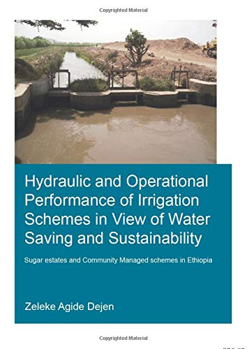 Hydraulic and Operational Performance of Irrigation Schemes in View of Water Saving and Sustainability