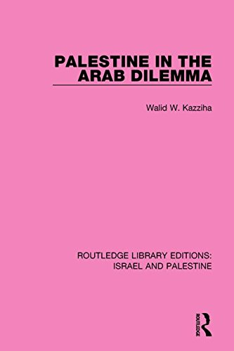 Palestine in the Arab Dilemma