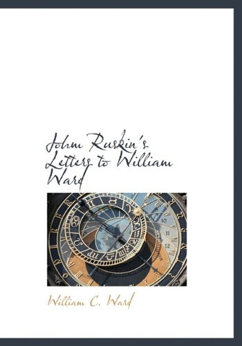 Johm Ruskin's Letters to William Ward