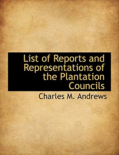 List of Reports and Representations of the Plantation Councils
