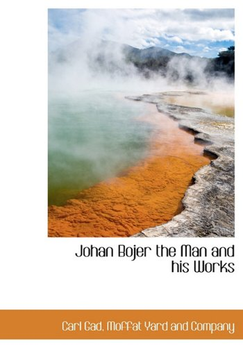 Johan Bojer the Man and His Works