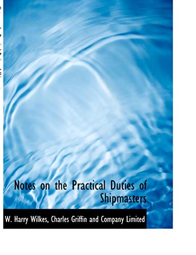 Notes on the Practical Duties of Shipmasters