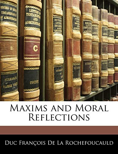 Maxims and Moral Reflections