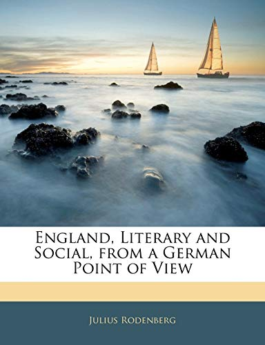 England, Literary and Social, from a German Point of View