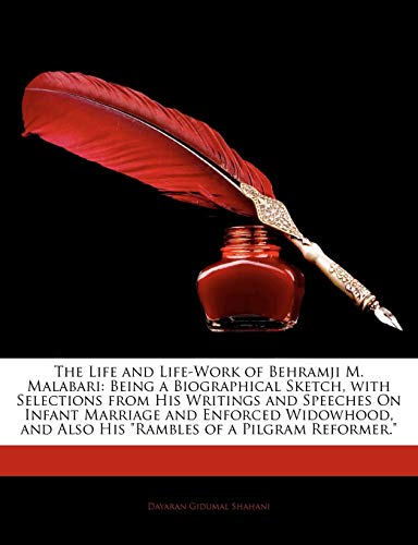 The Life and Life-Work of Behramji M. Malabari