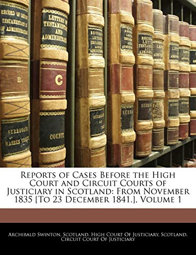 Reports of Cases Before the High Court and Circuit Courts of Justiciary in Scotland