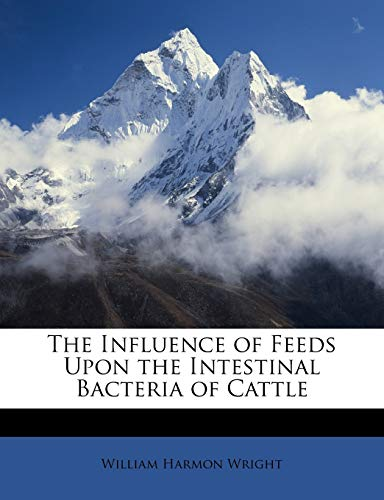 The Influence of Feeds Upon the Intestinal Bacteria of Cattle