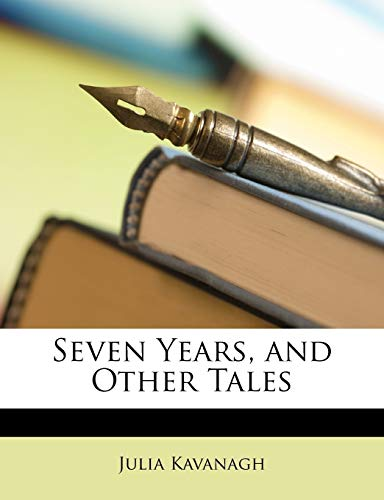 Seven Years, and Other Tales