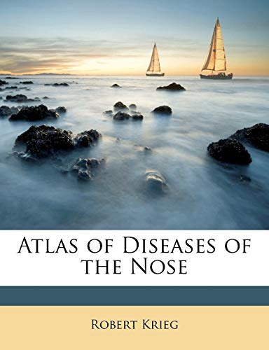 Atlas of Diseases of the Nose