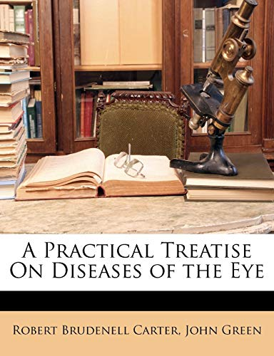 A Practical Treatise on Diseases of the Eye