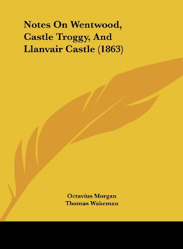 Notes on Wentwood, Castle Troggy, and Llanvair Castle (1863)