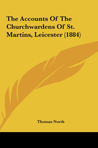 The Accounts of the Churchwardens of St. Martins, Leicester (1884)