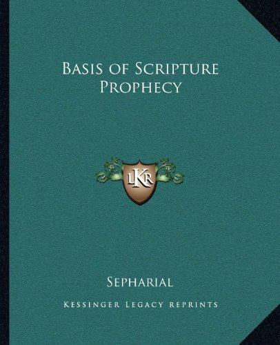 Basis of Scripture Prophecy