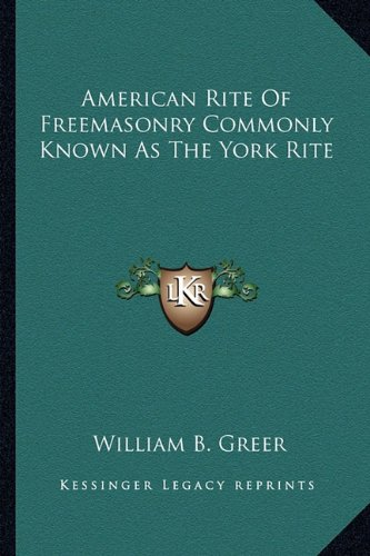 American Rite of Freemasonry Commonly Known as the York Rite