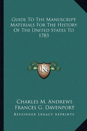 Guide to the Manuscript Materials for the History of the United States to 1783