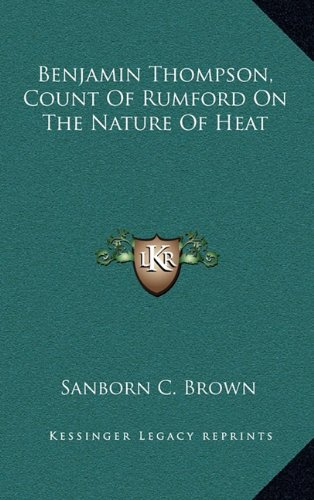 Benjamin Thompson, Count of Rumford on the Nature of Heat