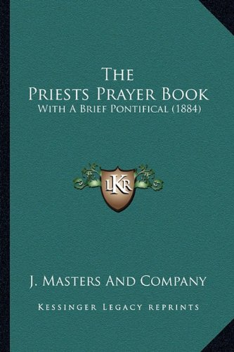The Priests Prayer Book the Priests Prayer Book