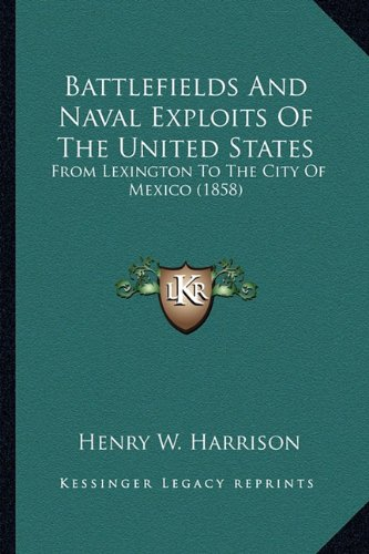 Battlefields and Naval Exploits of the United States