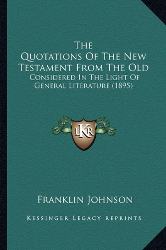 The Quotations of the New Testament from the Old