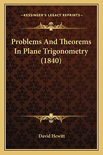 Problems and Theorems in Plane Trigonometry (1840)