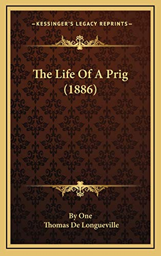 The Life of a Prig (1886) the Life of a Prig (1886)
