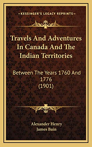 Travels And Adventures In Canada And The Indian Territories