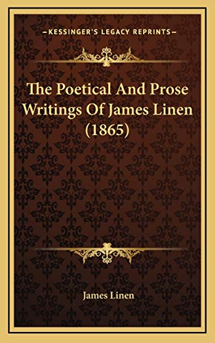 The Poetical And Prose Writings Of James Linen (1865)