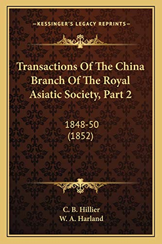 Transactions Of The China Branch Of The Royal Asiatic Society, Part 2