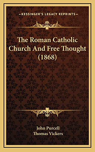 The Roman Catholic Church And Free Thought (1868)