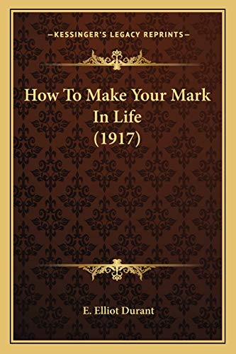 How To Make Your Mark In Life (1917)
