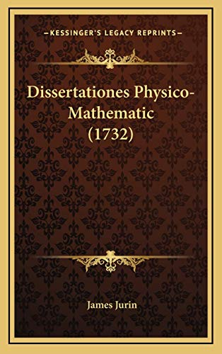 Dissertationes Physico-Mathematic (1732)