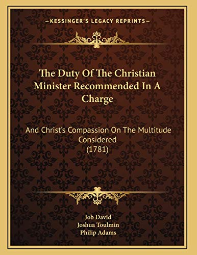 The Duty Of The Christian Minister Recommended In A Charge