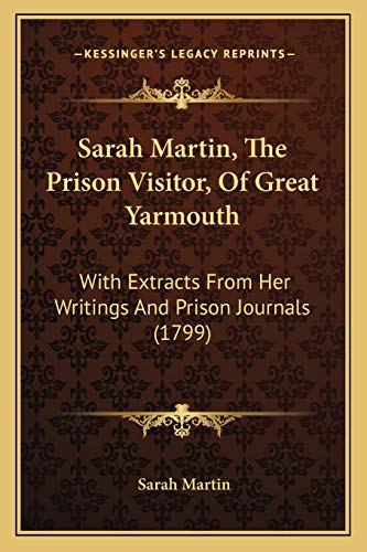Sarah Martin, the Prison Visitor, of Great Yarmouth