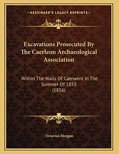 Excavations Prosecuted By The Caerleon Archaeological Association